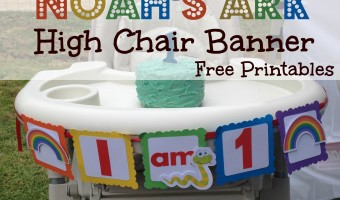 Noah's Ark High Chair Birthday Banner with FREE Printables & Video