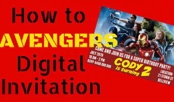 Avengers Party Series – How to make Avengers Digital Invitation for FREE